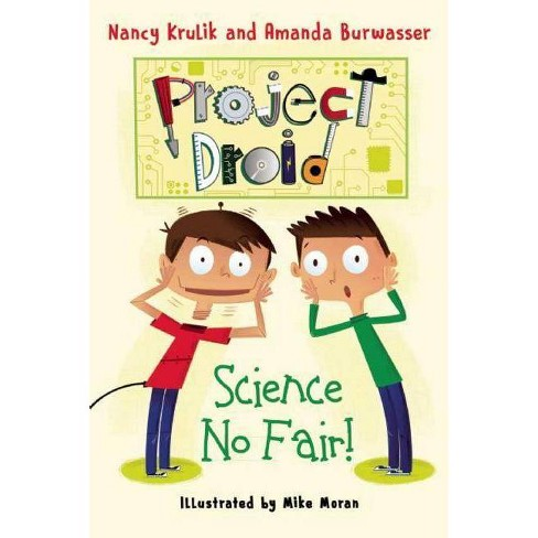 Science No Fair! - (Project Droid) by  Nancy Krulik & Amanda Burwasser (Hardcover) - image 1 of 1