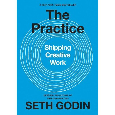 The Practice - by  Seth Godin (Hardcover)