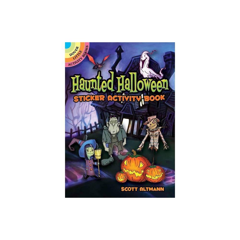 Haunted Halloween Sticker Activity Book Dover Little Activity Books Stickers By Scott Altmann Paperback