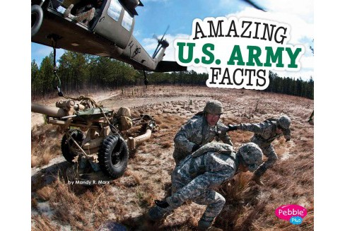 Amazing U.S. Army Facts (Paperback) (Mandy R. Marx) - image 1 of 1