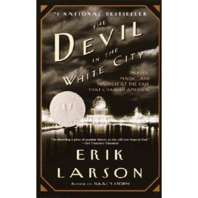 The Devil in the White City (Reprint) (Paperback) by Erik Larson
