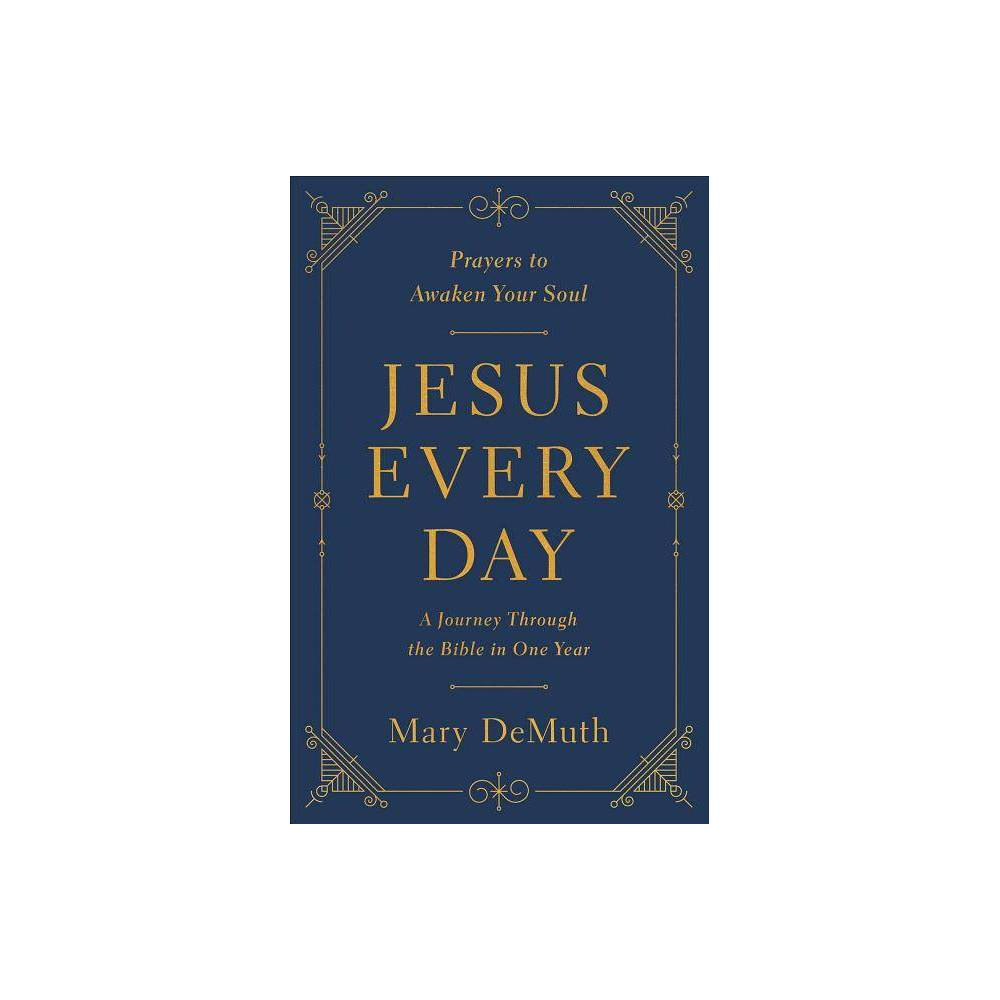 Jesus Every Day - by Mary E Demuth (Paperback)