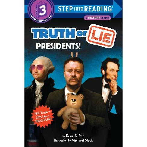 Truth or Lie: Presidents! - (Step Into Reading) by  Erica S Perl (Paperback) - image 1 of 1