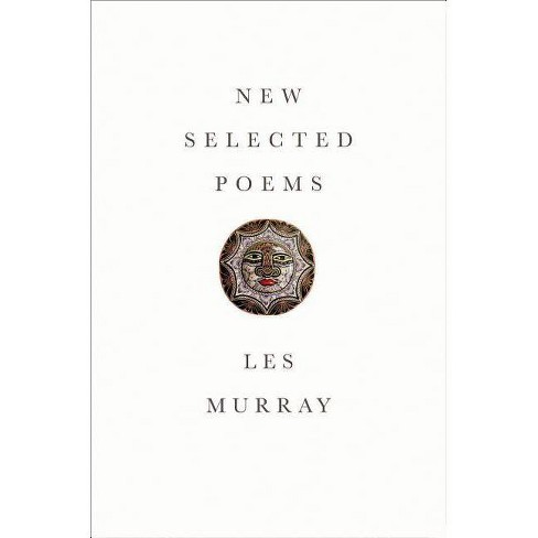 New Selected Poems - by  Les Murray (Hardcover) - image 1 of 1