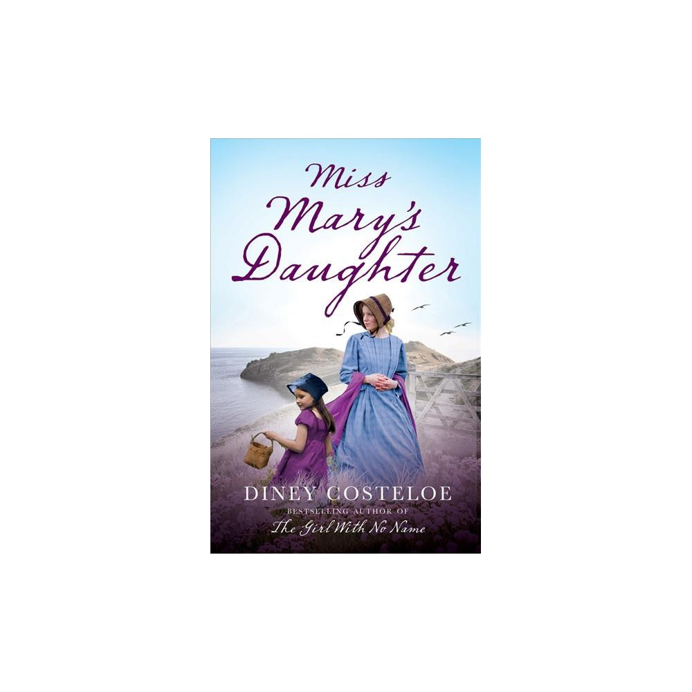 Miss Mary's Daughter - by Diney Costeloe (Paperback)