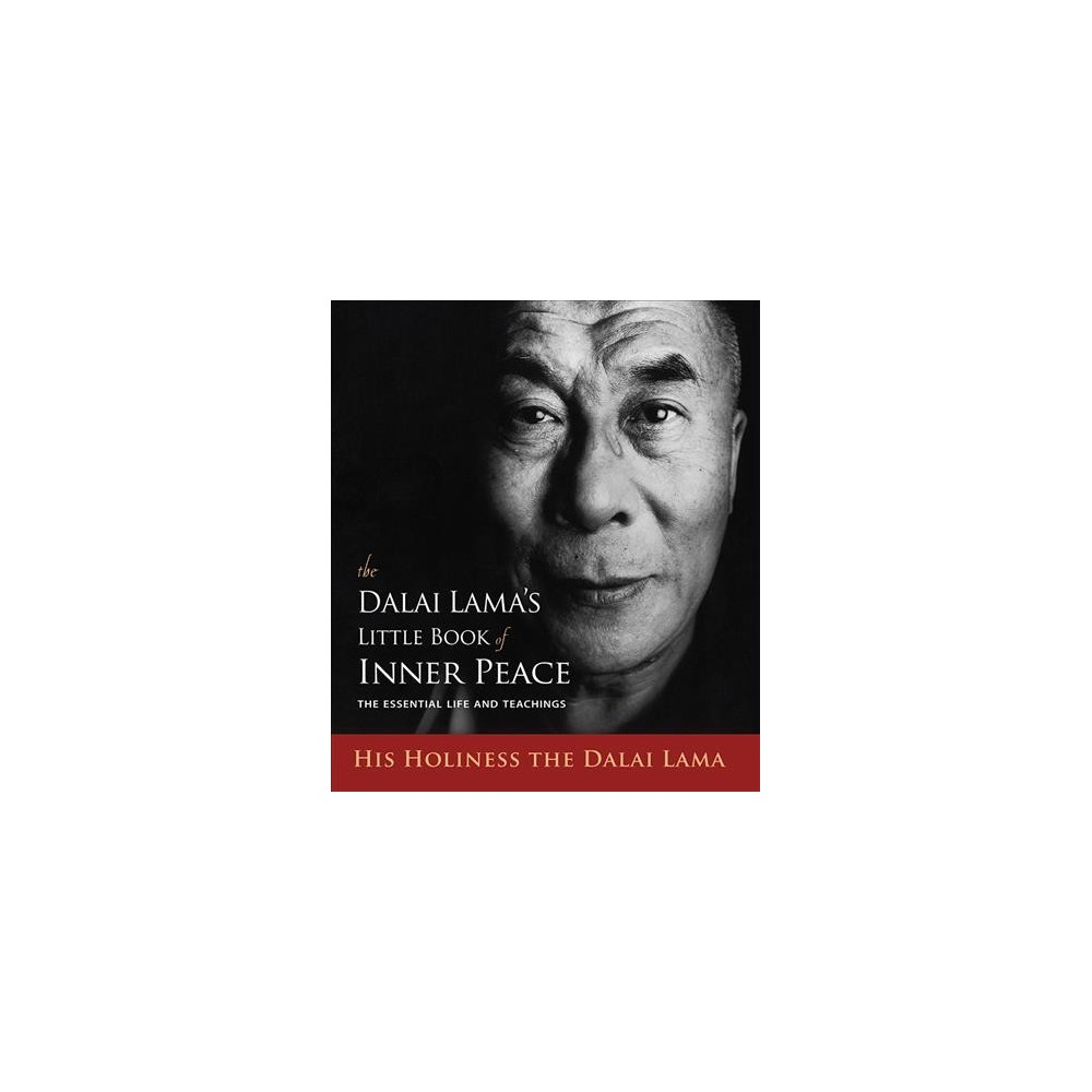 Dalai Lama's Little Book of Inner Peace : The Essential Life and Teachings - (Paperback)