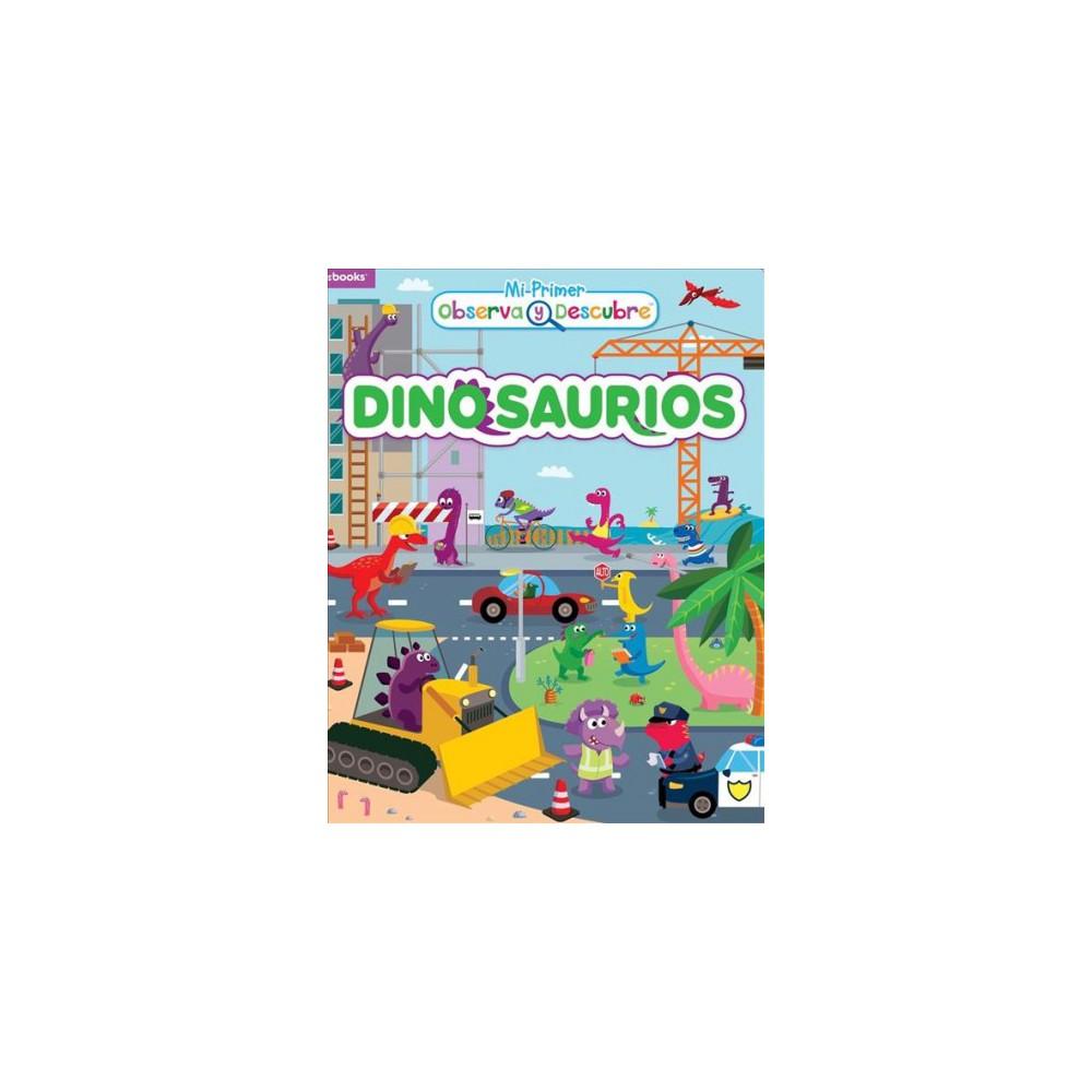 Dinosaurios / Dinosaurs - Brdbk (Mi primer observa y descubre) (Hardcover)