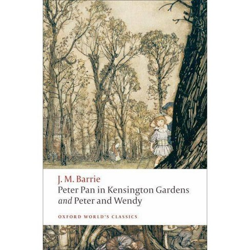 Peter Pan in Kensington Gardens and Peter and Wendy - by  James Matthew Barrie (Paperback) - image 1 of 1