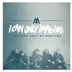 Mercyme - I Can Only Imagine: The Very Best Of Mercyme (CD)