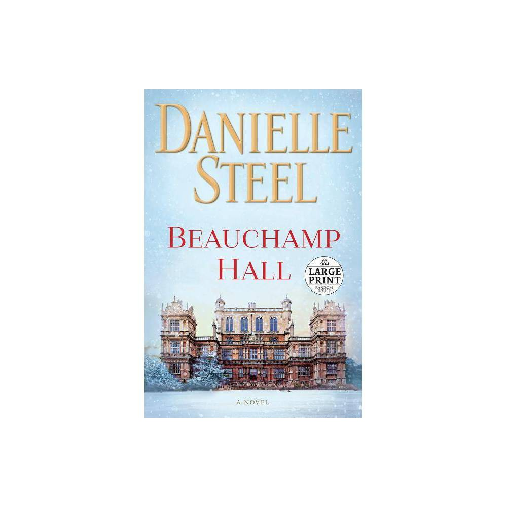 Beauchamp Hall Large Print By Danielle Steel Paperback