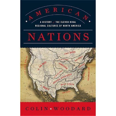 American Nations - by  Colin Woodard (Paperback)