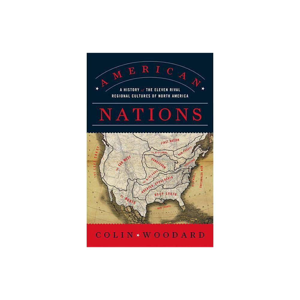 American Nations By Colin Woodard Paperback