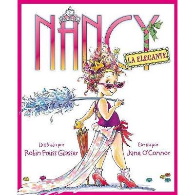 Nancy la elegante / Fancy Nancy ( Nancy La Elegante / Fancy Nancy) (Hardcover) by Jane O'Connor