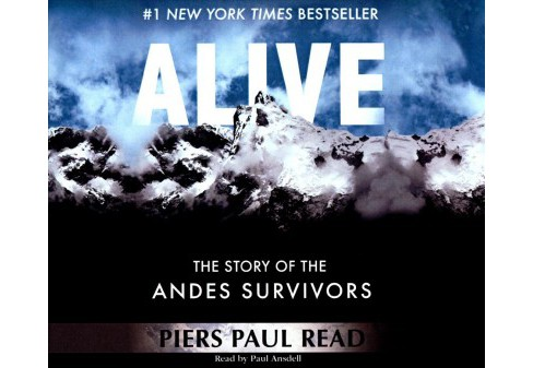 Alive : The Story of the Andes Survivors (Unabridged) (CD/Spoken Word) (Piers Paul Read) - image 1 of 1