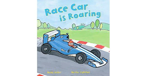 Race Car Is Roaring (Reprint) (Paperback) (Mandy Archer) - image 1 of 1