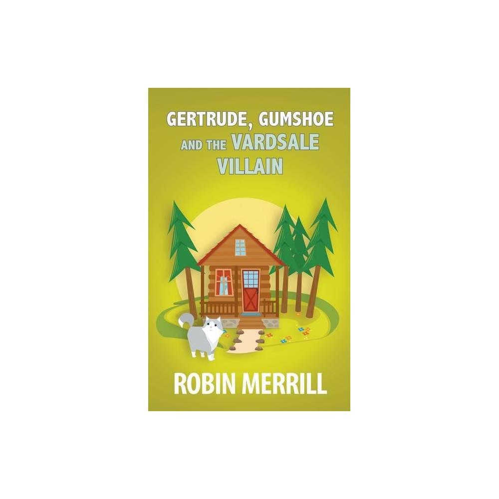 Gertrude Gumshoe And The Vardsale Villain By Robin Merrill Paperback