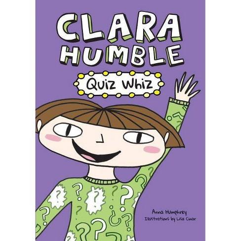 Clara Humble: Quiz Whiz - by  Anna Humphrey (Paperback) - image 1 of 1
