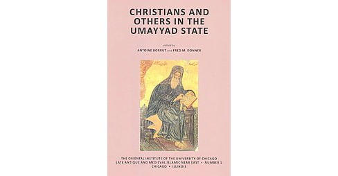 Christians and Others in the Umayyad State (Paperback) - image 1 of 1