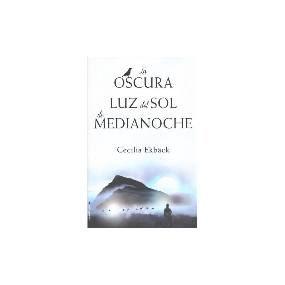 La oscura luz del sol de medianoche/ In the Month of the Midnight Sun (Hardcover) (Cecilia Ekbu00e4ck)
