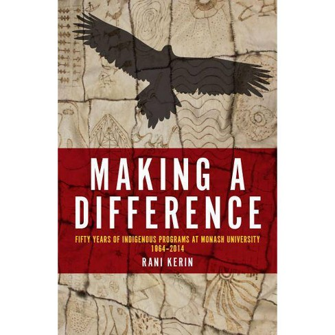 Making a Difference - (Indigenous Studies) by  Rani Kerin (Paperback) - image 1 of 1