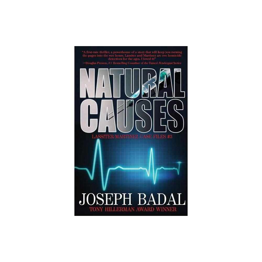 Natural Causes Lassiter Martinez Case Files By Joseph Badal Paperback