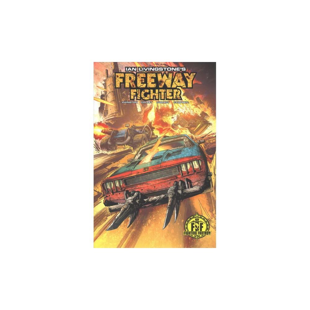 Ian Livingstone's Freeway Fighter (Paperback) (Andi Ewington)