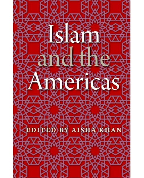 Islam and the Americas (Reprint) (Paperback) - image 1 of 1