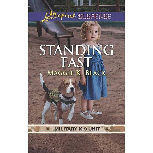 Standing Fast - (Military K-9 Unit) by  Maggie K Black (Paperback) - image 1 of 1