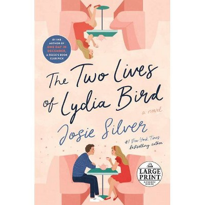 The Two Lives of Lydia Bird - Large Print by  Josie Silver (Paperback)