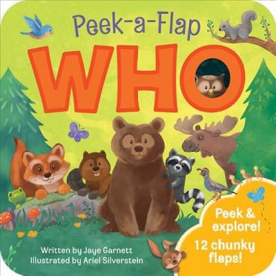 Who - (Peek a Flap)by Jaye Garnett (Board Book)