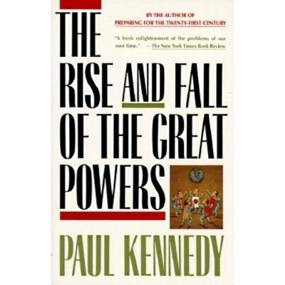 The Rise and Fall of the Great Powers - by  Paul Kennedy (Paperback)