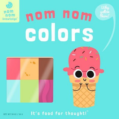 Nom Nom: Colors, 1 - (Nom Nom Knowledge) by  Forrest Everett (Board Book)