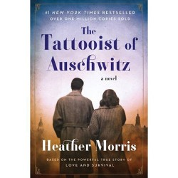 Tattooist of Auschwitz -  by Heather Morris (Paperback)