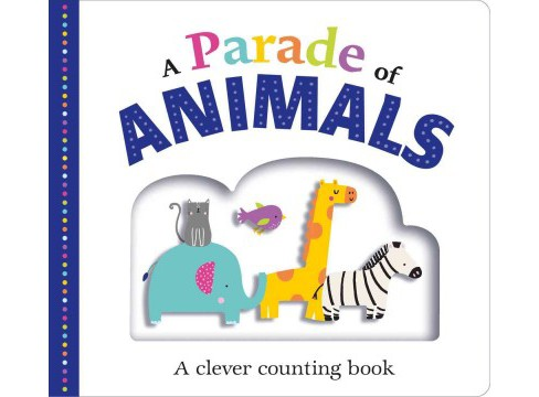 Parade of Animals : A Clever Counting Book (Hardcover) (Emma Jennings & Robyn Newton & Kate Ward) - image 1 of 1