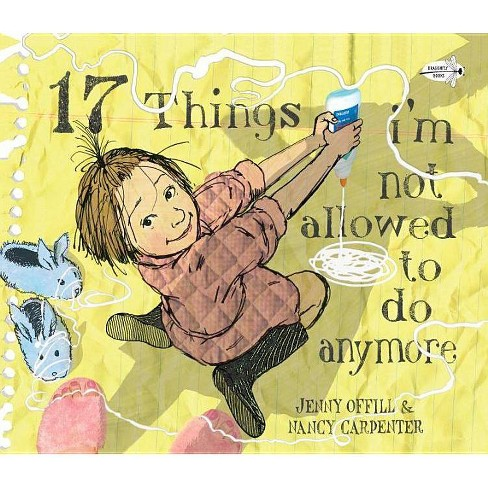 17 Things I'm Not Allowed to Do Anymore - by  Jenny Offill (Paperback) - image 1 of 1