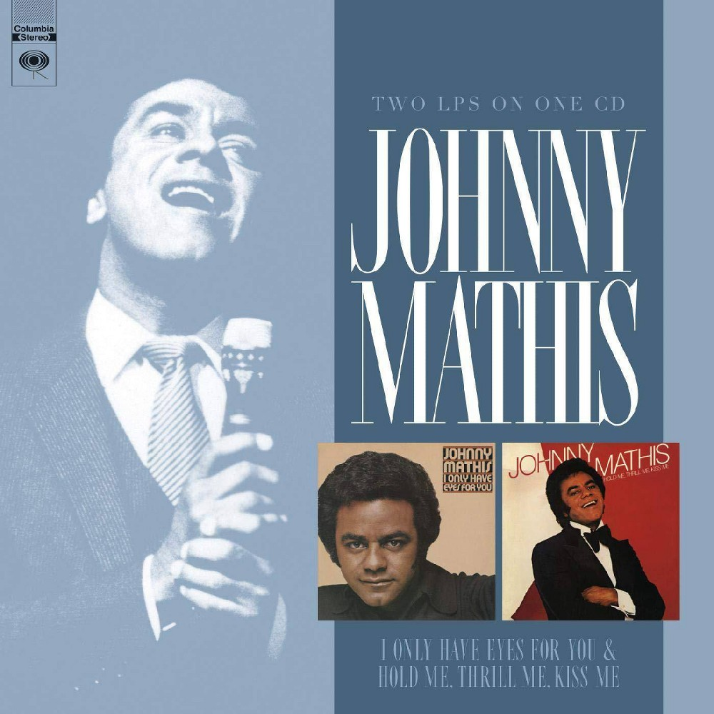 Johnny Mathis I Only Have Eyes For You Hold Me Thrill Me Kiss Me Cd
