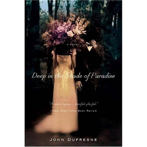 Deep in the Shade of Paradise - by  John DuFresne (Paperback) - image 1 of 1