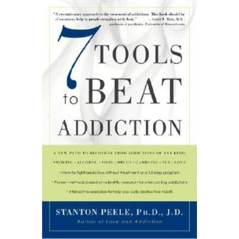 7 Tools to Beat Addiction - by  Stanton Peele (Paperback) - image 1 of 1