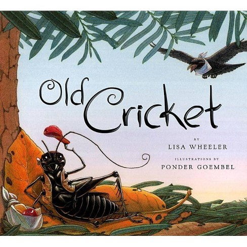 Old Cricket - by  Lisa Wheeler (Hardcover) - image 1 of 1