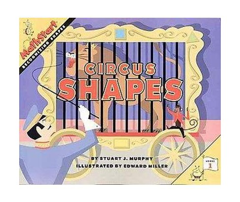 Circus Shapes : Recognizing Shapes (Paperback) (Stuart J. Murphy) - image 1 of 1