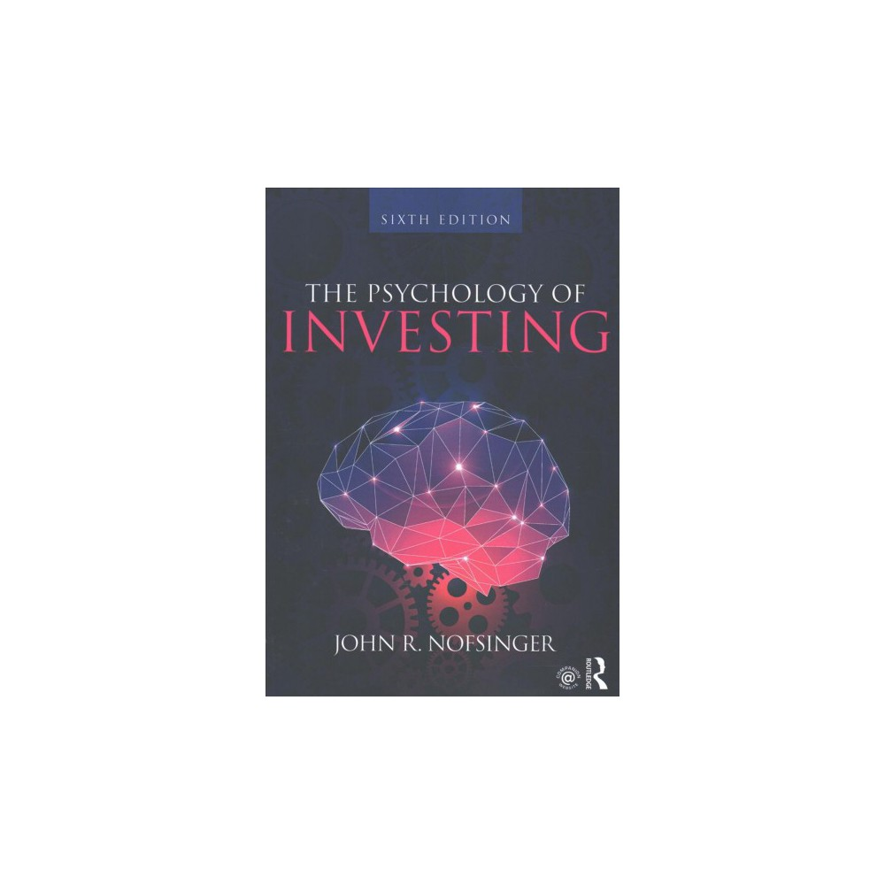 Psychology of Investing - by John R. Nofsinger (Paperback)