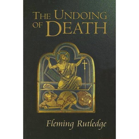 The Undoing of Death - by  Fleming Rutledge (Paperback) - image 1 of 1