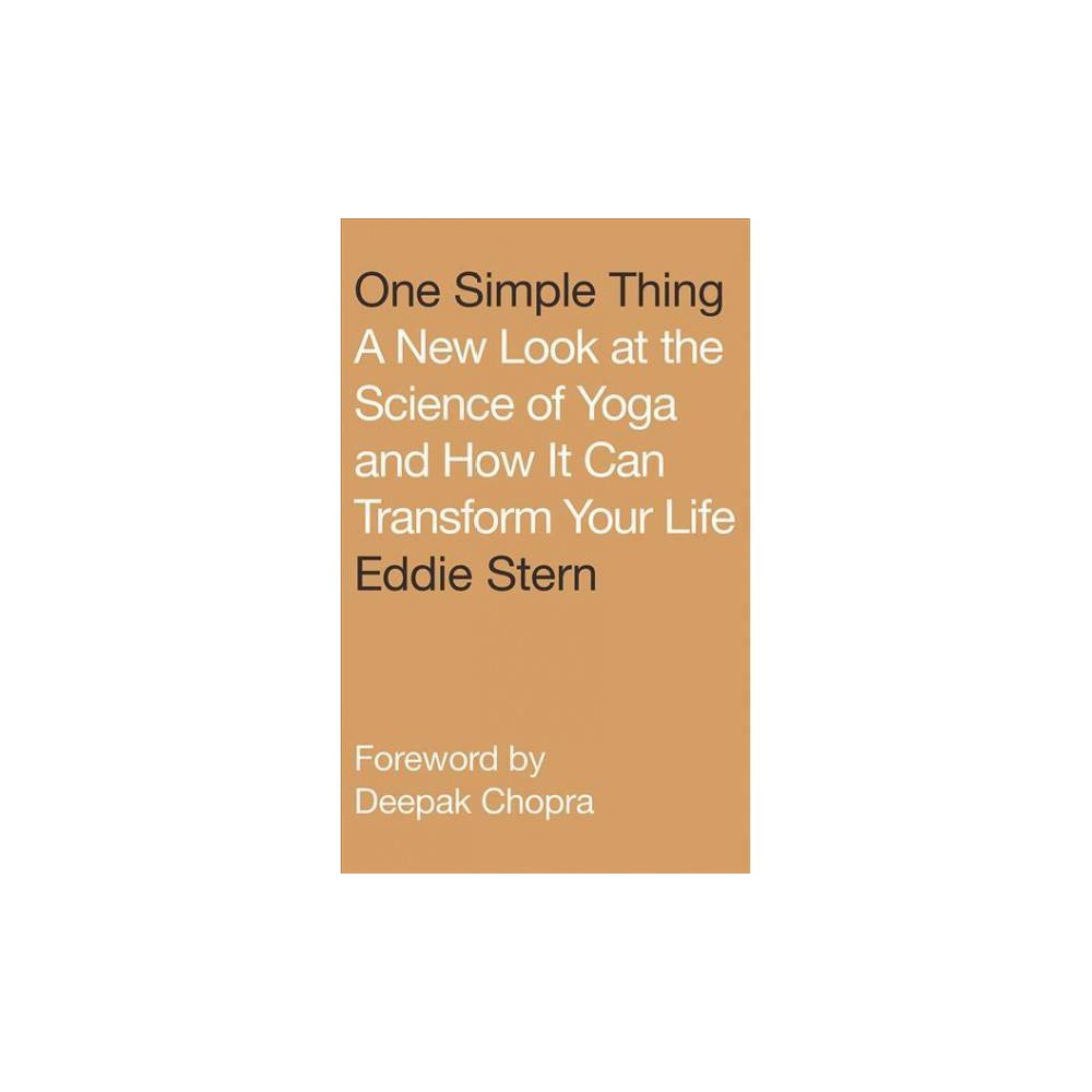 One Simple Thing : A New Look at the Science of Yoga and How It Can Transform Your Life - Unabridged