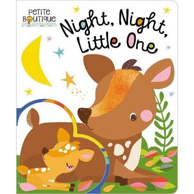 Petite Boutique: Night Night, Little One - by Make Believe Ideas Ltd (Board Book)