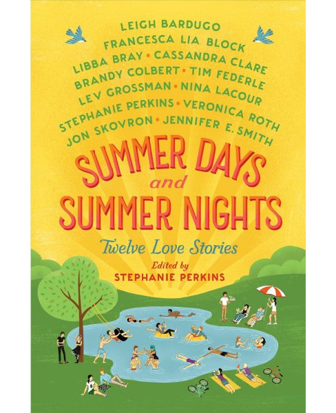 Summer Days and Summer Nights : Twelve Love Stories (Reprint) (Paperback) (Stephanie Perkins) - image 1 of 1