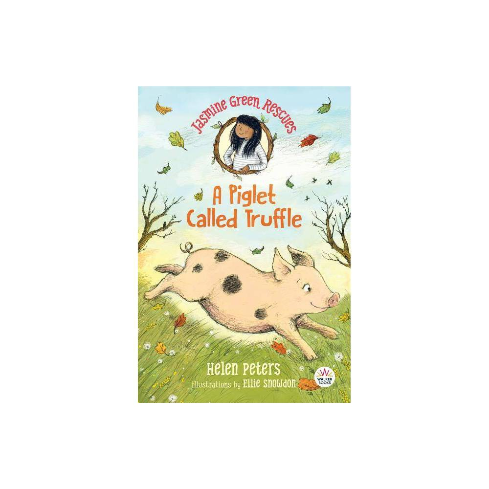 Jasmine Green Rescues A Piglet Called Truffle By Helen Peters Paperback