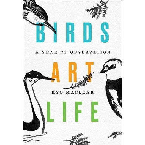 Birds Art Life - by  Kyo Maclear (Hardcover) - image 1 of 1