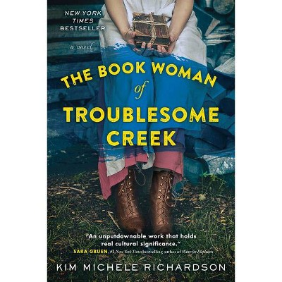 The Book Woman of Troublesome Creek - by Kim Michele Richardson (Paperback)