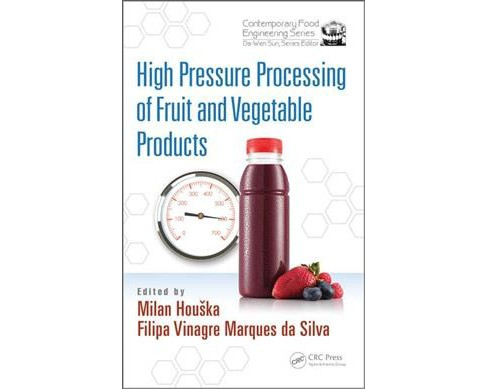 High Pressure Processing of Fruit and Vegetable Products (Hardcover) - image 1 of 1