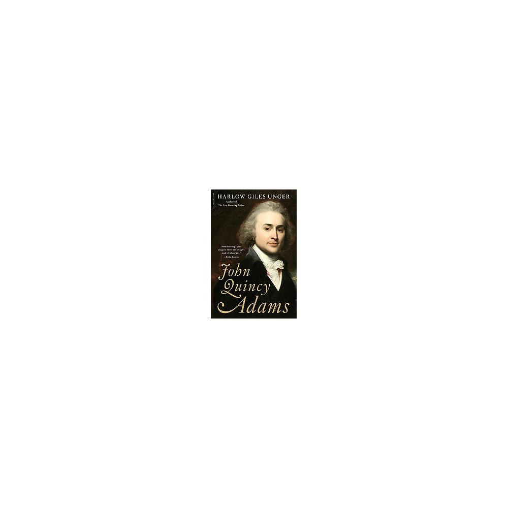 John Quincy Adams (Reprint) (Paperback) (Harlow Giles Unger)